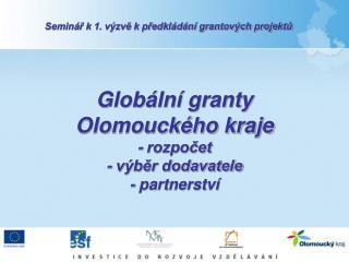 Globální granty Olomouckého kraje - rozpočet - výběr dodavatele - partnerství