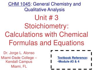 Unit # 3 Stoichiometry: Calculations with Chemical Formulas and Equations