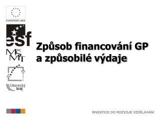 Způsob financování GP  a způsobilé výdaje