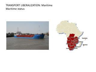 TRANSPORT LIBERALIZATION: Maritime Maritime status