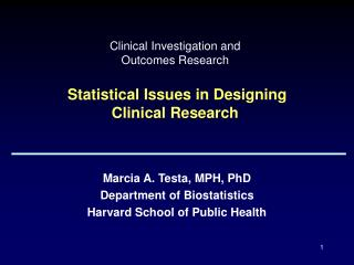Clinical Investigation and  Outcomes Research Statistical Issues in Designing Clinical Research