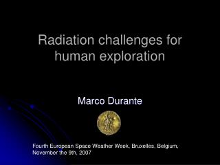 Radiation challenges for human exploration