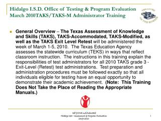 Hidalgo I.S.D. Office of Testing  Program Evaluation March 2010TAKS