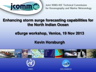 E nhancing storm surge forecasting  capabilities for  the North  Indian Ocean