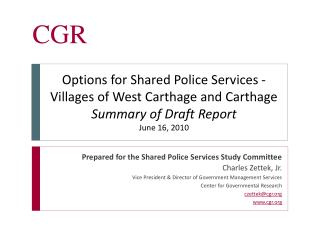 Prepared for the Shared Police Services Study Committee Charles Zettek, Jr.