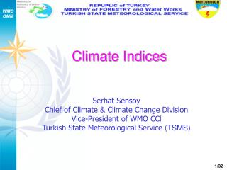 Serhat Sensoy Chief of Climate & Climate Change Division Vice-President of WMO CCl