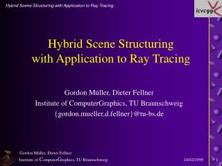 Hybrid Scene Structuring with Application to Ray Tracing