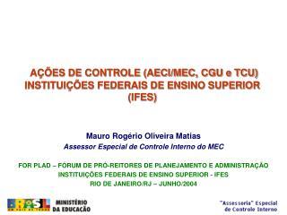 AÇÕES DE CONTROLE (AECI/MEC, CGU e TCU) INSTITUIÇÕES FEDERAIS DE ENSINO SUPERIOR (IFES)