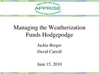 Managing the Weatherization Funds Hodgepodge