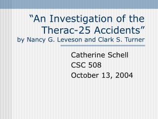 """""""An Investigation of the Therac-25 Accidents""""       by Nancy G. Leveson and Clark S. Turner"""