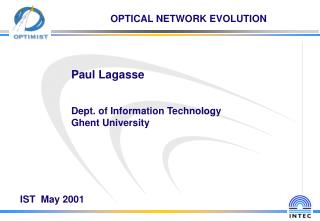 Paul Lagasse Dept. of Information Technology Ghent University