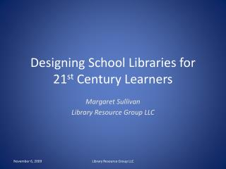Designing School Libraries for 21st Century Learners