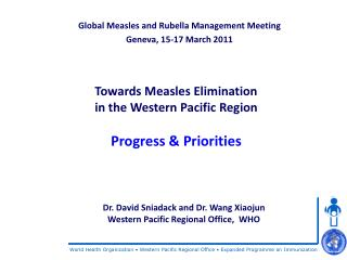 Towards Measles Elimination  in the Western Pacific Region Progress & Priorities