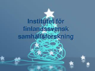 Institutet f r finlandssvensk samh llsforskning