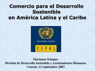 Comercio para el Desarrollo  Sostenible  en Am�rica Latina y el Caribe
