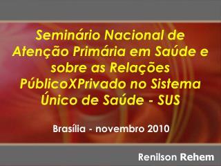 Brasília - novembro 2010 Renilson  Rehem