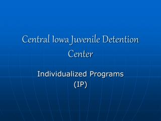 Central Iowa Juvenile Detention Center