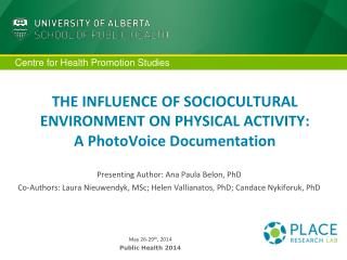 THE INFLUENCE OF SOCIOCULTURAL ENVIRONMENT ON PHYSICAL ACTIVITY:  A PhotoVoice Documentation