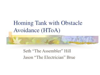 Homing Tank with Obstacle Avoidance (HToA)