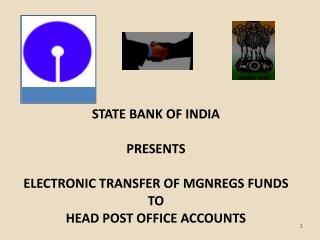 STATE BANK OF INDIA   PRESENTS ELECTRONIC TRANSFER OF MGNREGS FUNDS TO HEAD POST OFFICE ACCOUNTS