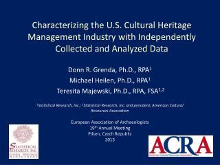 Donn R. Grenda, Ph.D., RPA 1 Michael Heilen, Ph.D., RPA 1 Teresita  Majewski, Ph.D., RPA, FSA 1,2