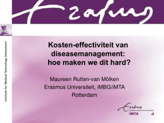 Kosten-effectiviteit van diseasemanagement:  hoe maken we dit hard?