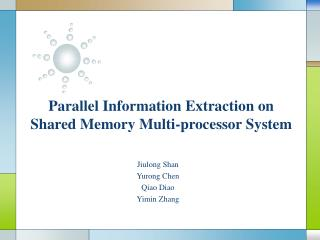 Parallel Information Extraction on Shared Memory Multi-processor System