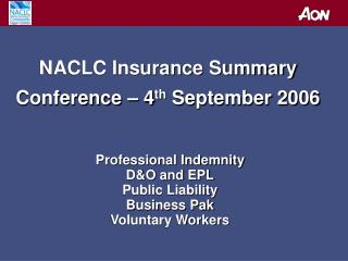 NACLC Insurance Summary Conference – 4 th  September 2006