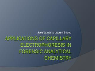 Applications of  capillary electrophoresis  in  forensic analytical  chemistry