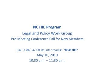 NC HIE Program Legal and Policy Work Group  Pre-Meeting Conference Call for New Members