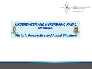 UNDERWATER AND HYPERBARIC NAVAL  MEDICINE (Historic Perspective and Actual Situation)