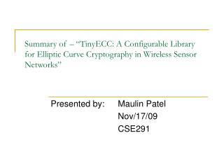 Presented by: Maulin Patel Nov/17/09 CSE291
