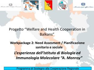 "Progetto ""Welfare and Health Cooperation in Balkans"""