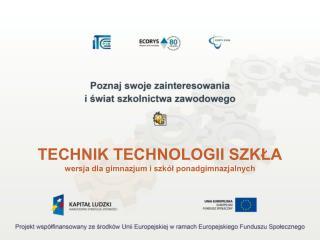 TECHNIK TECHNOLOGII SZKŁA wersja dla gimnazjum i szkół ponadgimnazjalnych