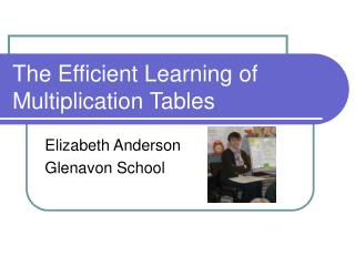 The Efficient Learning of Multiplication Tables