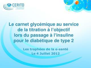 Les trophées de la e-santé Le 4 Juillet 2012