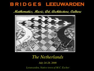 B R I D G E S    LEEUWARDEN Mathematics, Music, Art, Architecture, Culture