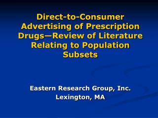 Direct-to-Consumer Advertising of Prescription Drugs Review of Literature Relating to Population Subsets