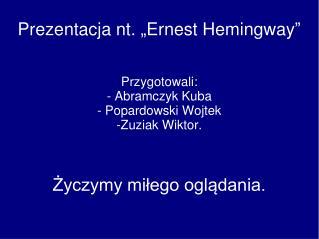 "Prezentacja nt. ""Ernest Hemingway"""