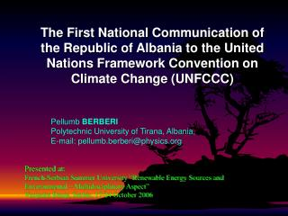 Pellumb  BERBERI Polytechnic University of Tirana, Albania, E-mail: pellumb.berberi@physics