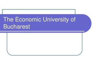 The Economic University of Bucharest