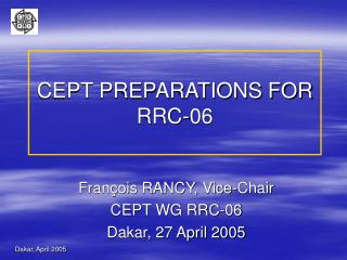 CEPT PREPARATIONS FOR RRC-06
