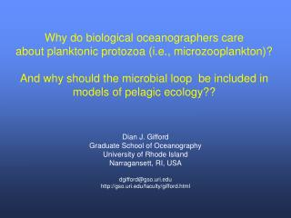 Why do biological oceanographers care  about planktonic protozoa (i.e., microzooplankton)?