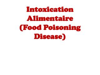 Intoxication  Alimentaire (Food Poisoning Disease)