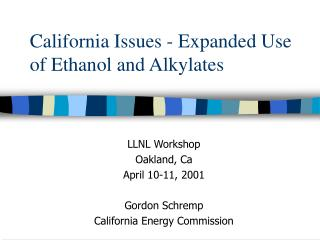 California Issues - Expanded Use of Ethanol and Alkylates