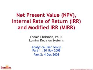 Net Present Value (NPV), Internal Rate of Return (IRR) and Modified IRR (MIRR)