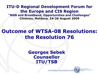 Outcome of WTSA-08 Resolutions:  the Resolution 76