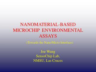 NANOMATERIAL-BASED MICROCHIP  ENVIRONMENTAL ASSAYS