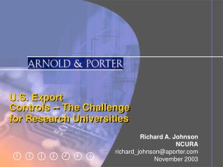 U.S. Export  Controls -- The Challenge  for Research Universities