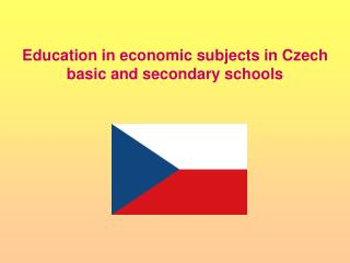 Education in economic subjects in Czech basic and secondary schools